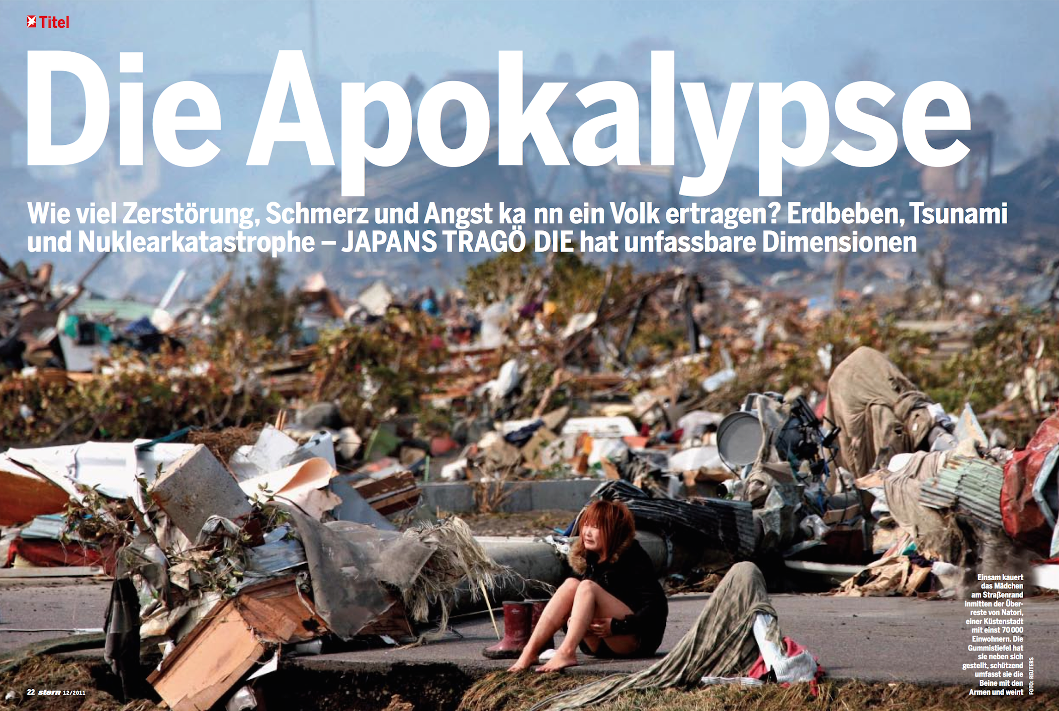 """The apocalypse"", stern 12/2011 How much destruction, pain and anger can a nation bear? Earthquake, tsunami and nuclear catastrophe - Japans tragedy has incredible dimensions. Photo: Reuters"