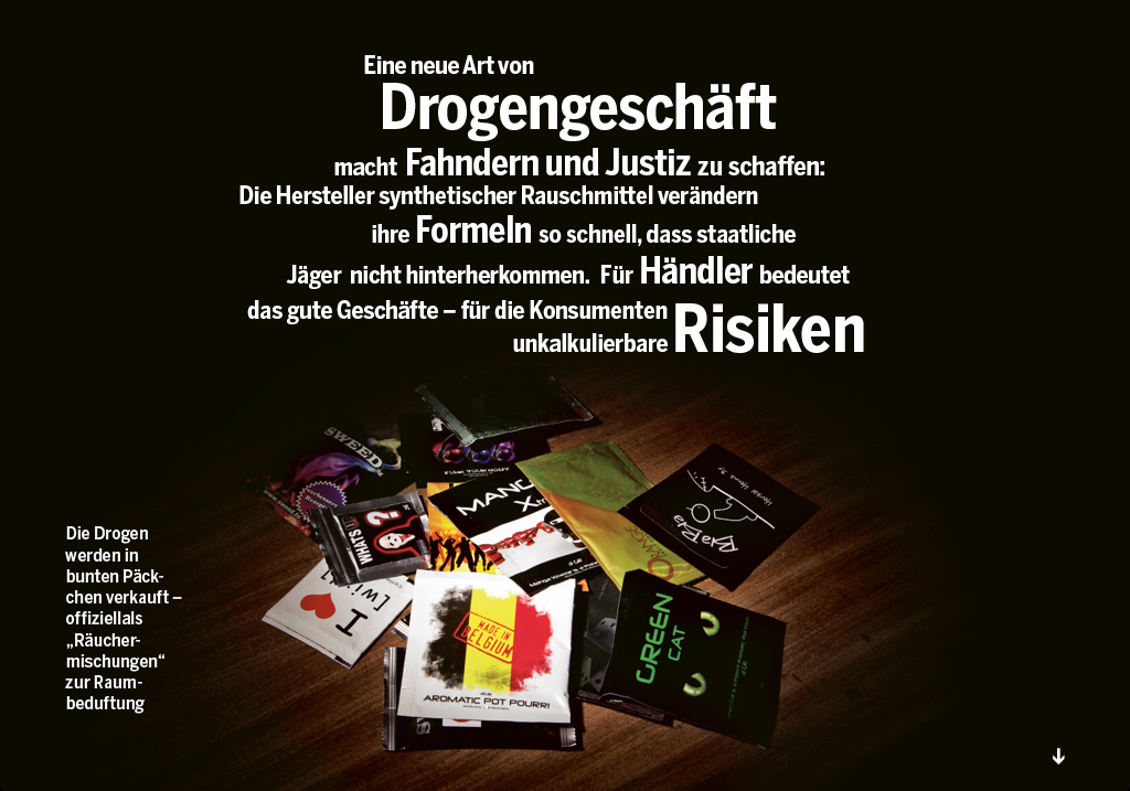 """The new drugs"", stern 43/2011 A new kind of drug business makes it hard for investigators and legal authorities to track down as synthetic drug producers change the composition for the ingredients very quickly. That means good business for the drug traders but incalculable risks for the consumers."